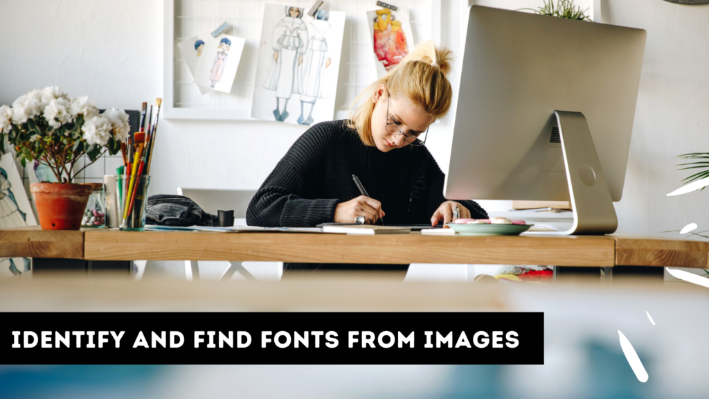dentify and Find Fonts from Images